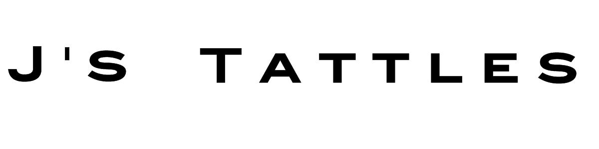 J's Tattles