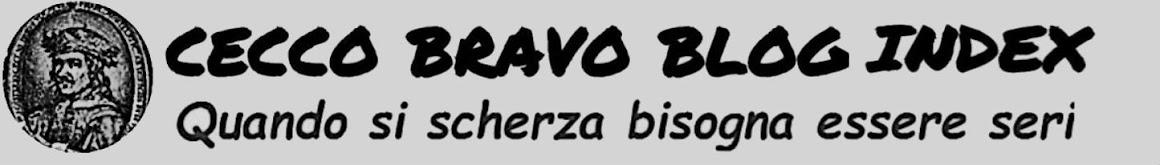 CECCO BRAVO BLOG GENERAL INDEX