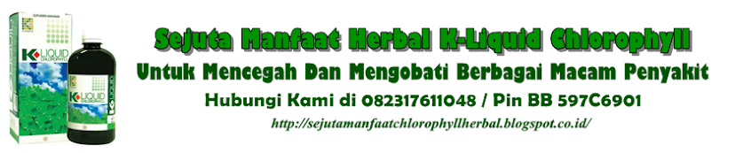 Sejuta Manfaat Herbal K-Liquid Chlorophyll Untuk Kesehatan