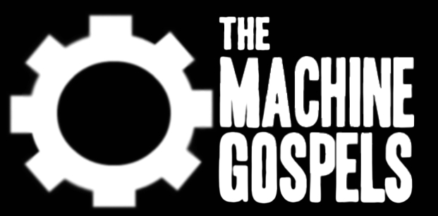 The Machine Gospels