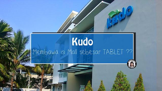 Apa itu KUDO, dan mengapa KUDO ?