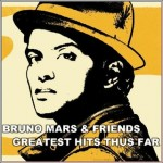 Capa do álbum Bruno Mars – Bruno And Friends Greatest Hits Thus Far (2013)