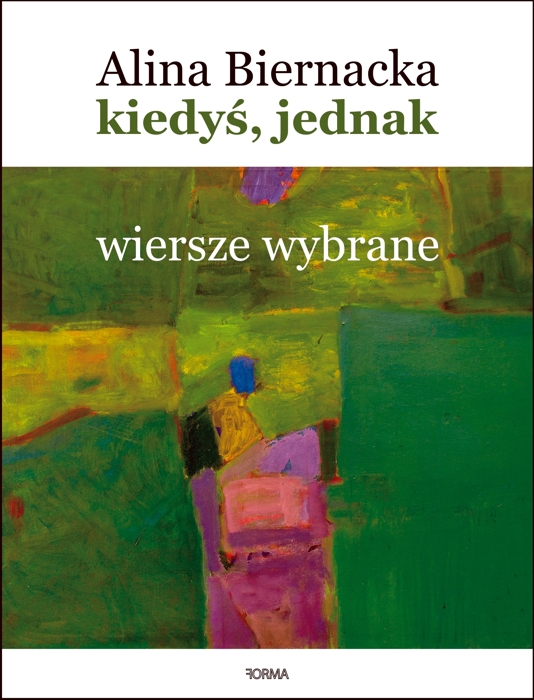 """Alina Biernacka """"Kiedyś, jednak. Wiersze wybrane (1977-2020)"""""""