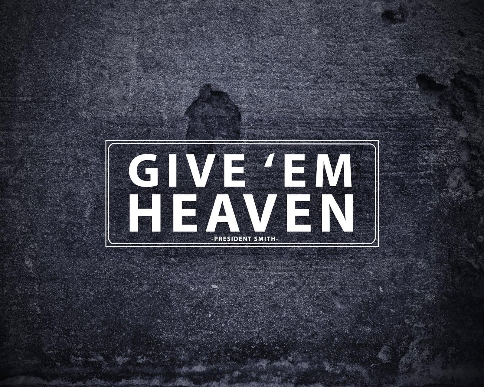 Give em Heaven