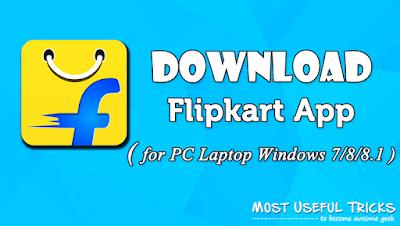 Download Flipkart App for PC Laptop Window 7/8/8.1 Free
