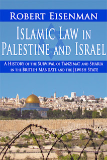 Islamic Law in Palestine and Israel: A History of the Survival of Tanzimat and Sharia