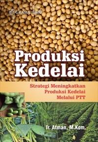 Produksi Kedelai; Strategi Meningkatkan Produksi Kedelai Melalui PTT