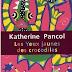 Saga Cortès : tome 1 - Les yeux jaunes des crocodiles - Katherine Pancol