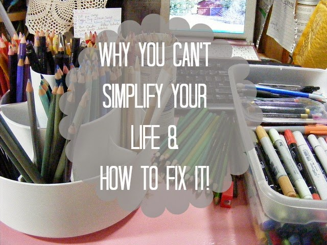 Why You Can't Simplify Your Life