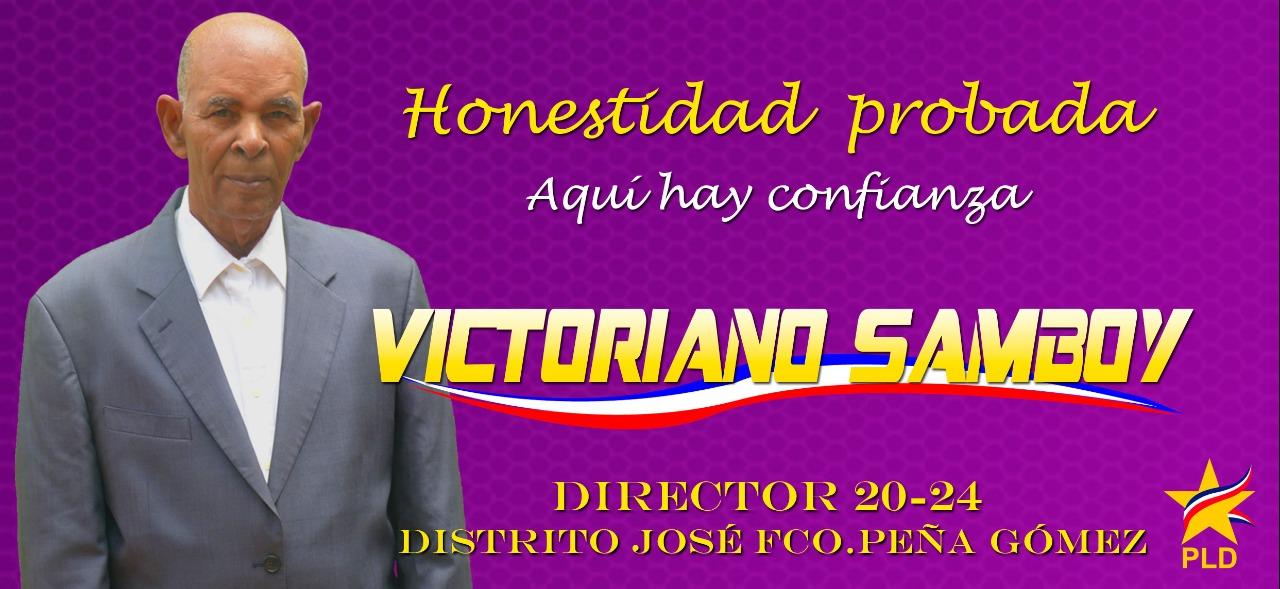 PUBLICIDAD: VICTORIANO SAMBOY PRECANDIDATO A JUNTA DISTRITAL COLONIAS DE PEDERNALES