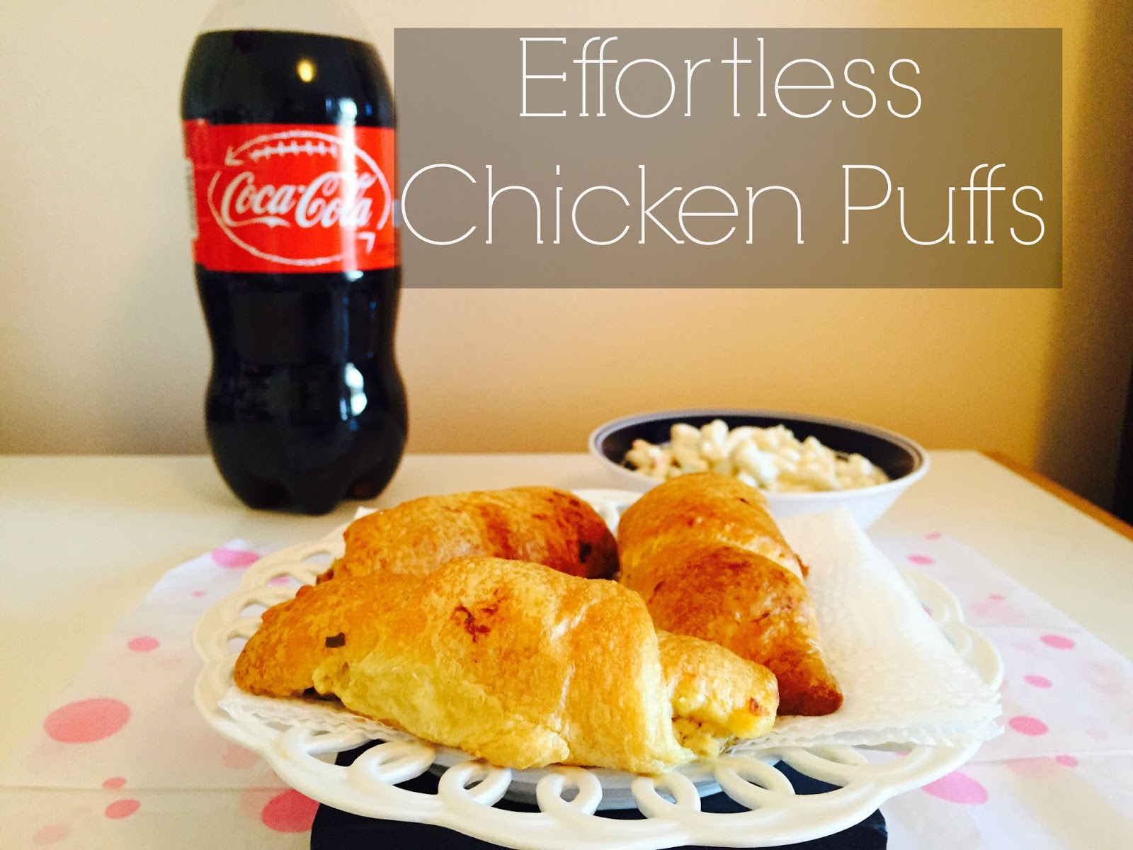 #collectivebias, chicken puffs, chicken puffs recipe, coke products coca cola, effortless meals, recipe, rotisserie chicken meal, walmart, yummy food,