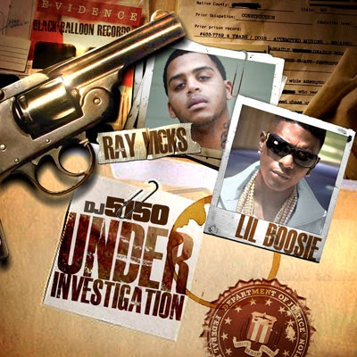 Ray_Vicks_and_Lil_Boosie-Under_Investigation_(Hosted_by_DJ_5150)-(Bootleg)-2011
