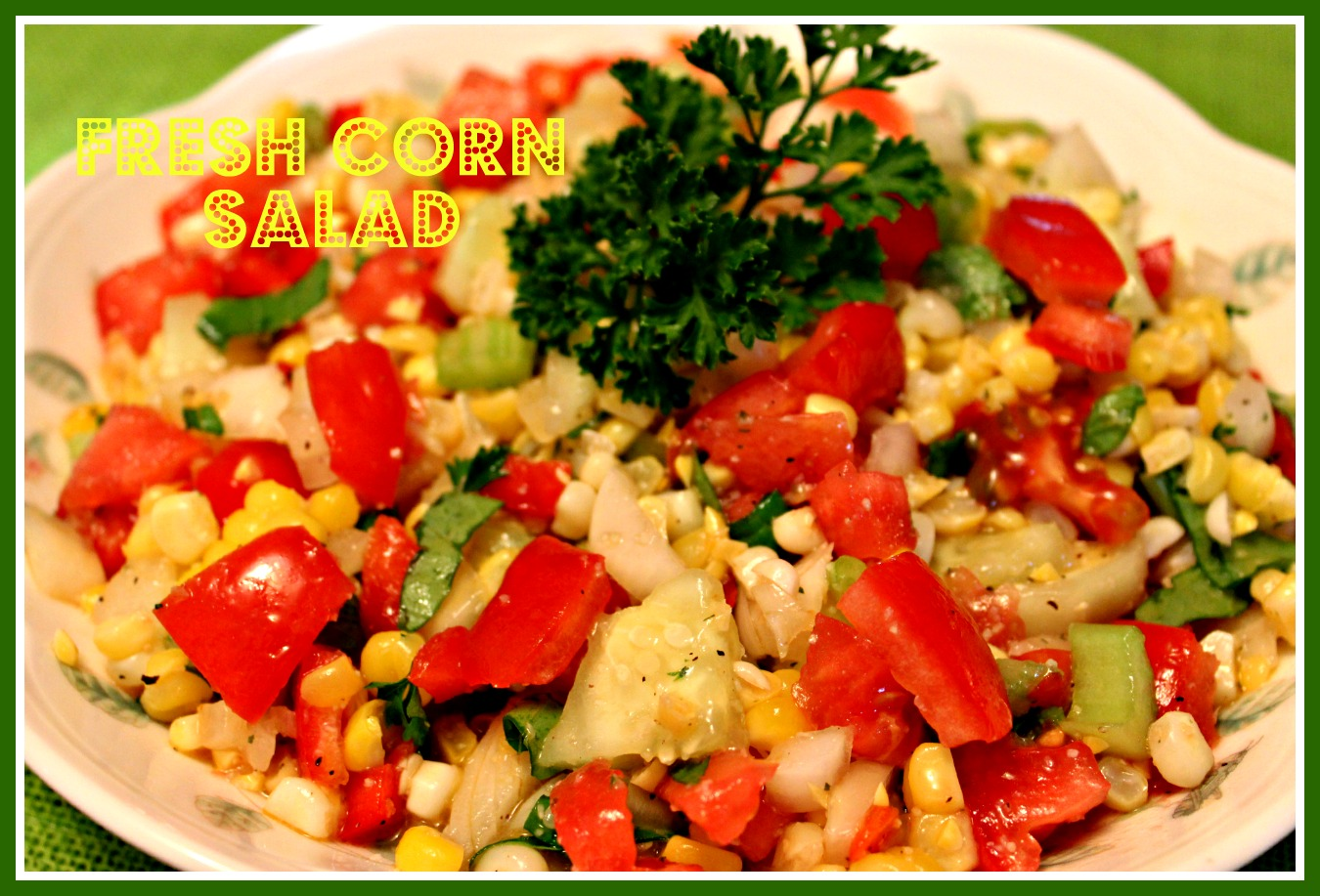 Sweet Tea and Cornbread: Fresh Corn Salad!