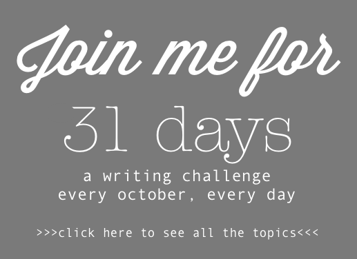 Taking the #write31days challenge!