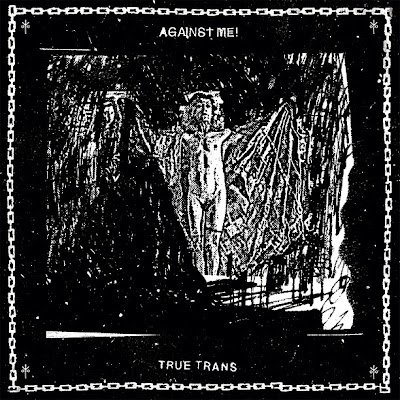 "AGAINST ME! ""True Trans"""