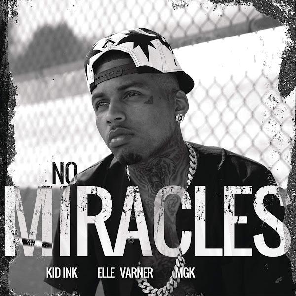 Kid Ink - No Miracles (feat. Elle Varner & MGK) - EP Cover