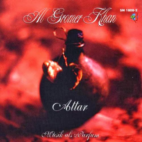 Al Gromer Khan - Attar