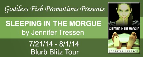 http://goddessfishpromotions.blogspot.com/2014/06/blurb-blitz-tour-sleeping-in-morgue-by.html