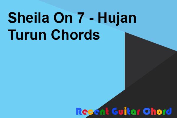Sheila On 7 - Hujan Turun Chords