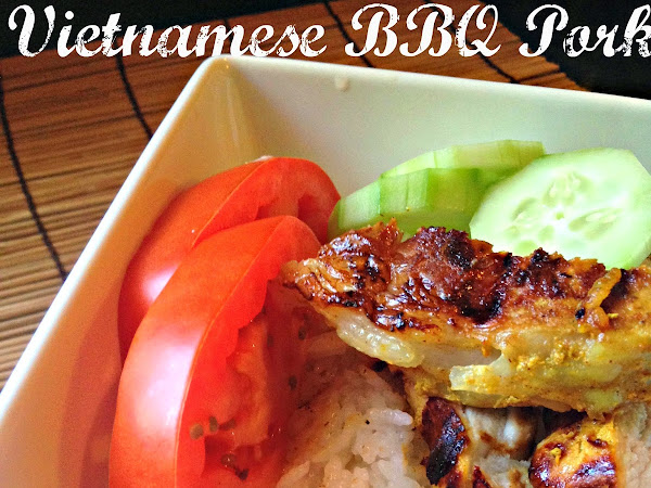 Vietnamese BBQ Pork + A Tale of a Lost Battery Charger