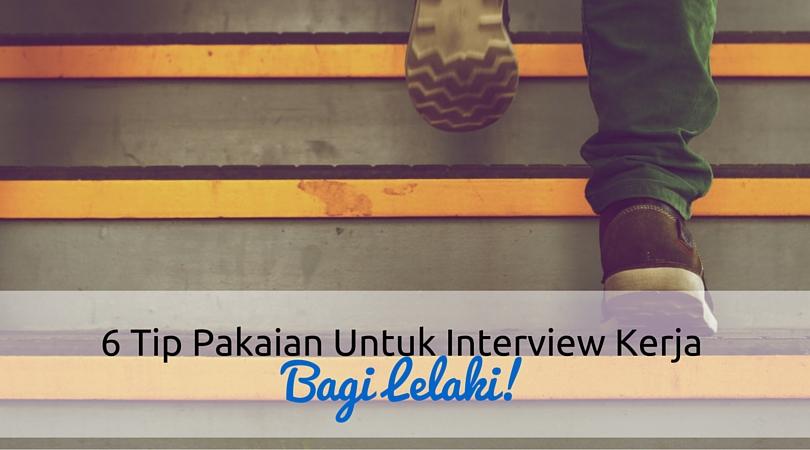 Pakaian untuk Interview Kerja