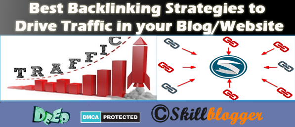 Best+Backlinking+Strategies+to+Drive+Traffic+in+your+Blog+or+Website-skillblogger.com