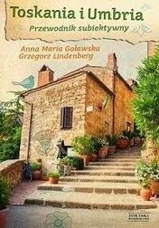 """""""Toskania i Umbria. Przewodnik subiektywny"""", 2013"""