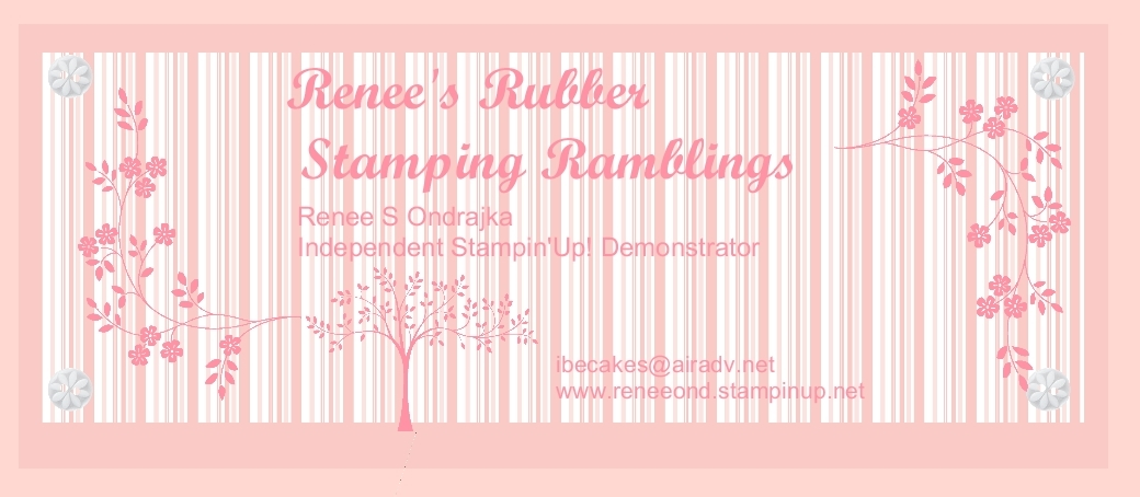 Renee&#39;s Rubber Stampin&#39; Ramblings