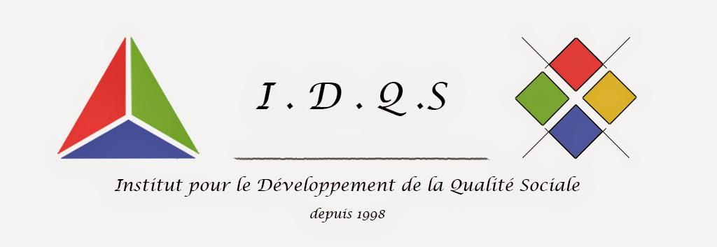 IDQS - Institut pour le Développement de la Qualité Sociale