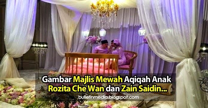 Gambar Majlis Mewah Aqiqah Anak Rozita Che Wan dan Zain Saidin