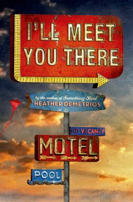 1. I`ll meet you there - Heather Demetrios