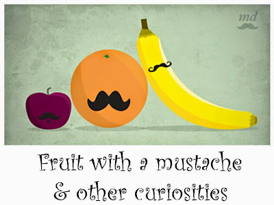 fruit with a mustache & other curiosities