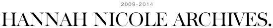hannah nicole | 2009 - 2014