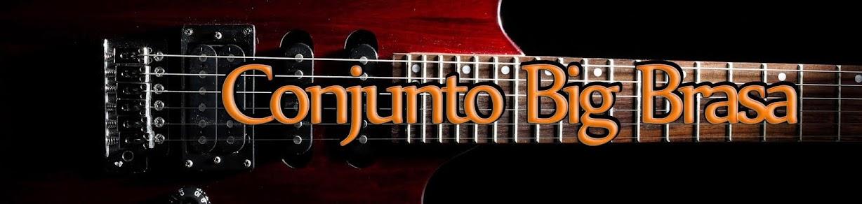 "Conjunto Musical ""Big Brasa"""