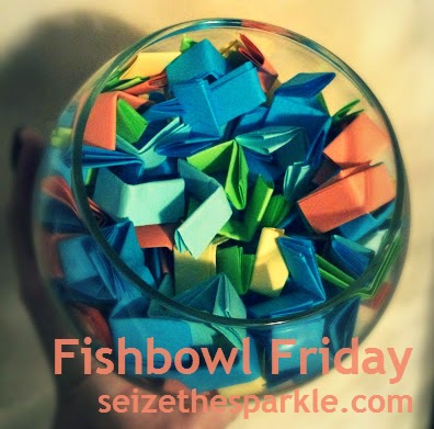 Seize the Sparkle's Fishbowl Friday