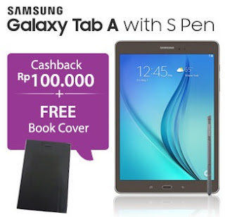 Galaxy Tab A with S-Pen cashback Rp 100 ribu dan bonus Book Cover