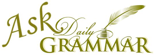 Ask Daily Grammar