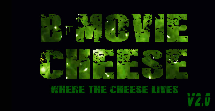B-Movie Cheese