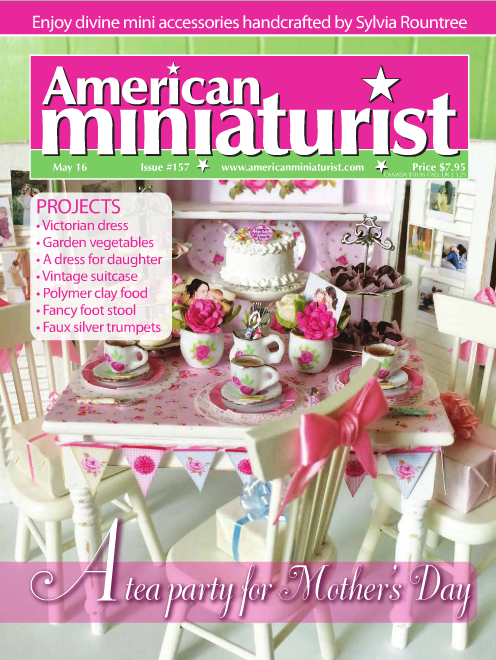American Miniaturist Magazine May 2016 Issue #157
