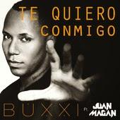 Buxxi - Te Quiero Conmigo (feat. Juan Magan)