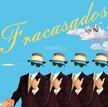 """Tarántula """"Fracasados"""""""