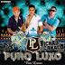 Puro Luxo CD - Vem Luxar - Promocional Novo Verão 2015