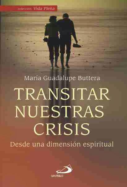 """""""TRANSITAR NUESTRAS CRISIS"""""""