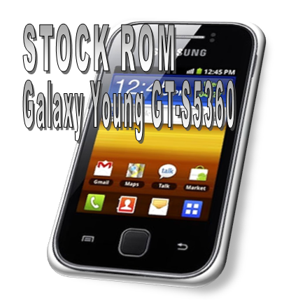 STOCK ROM Firmware Android Galaxy Young GT-S5360