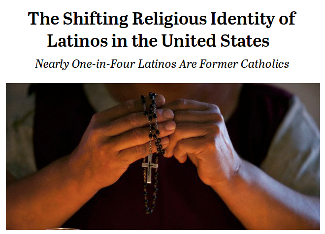 http://www.pewforum.org/2014/05/07/the-shifting-religious-identity-of-latinos-in-the-united-states/