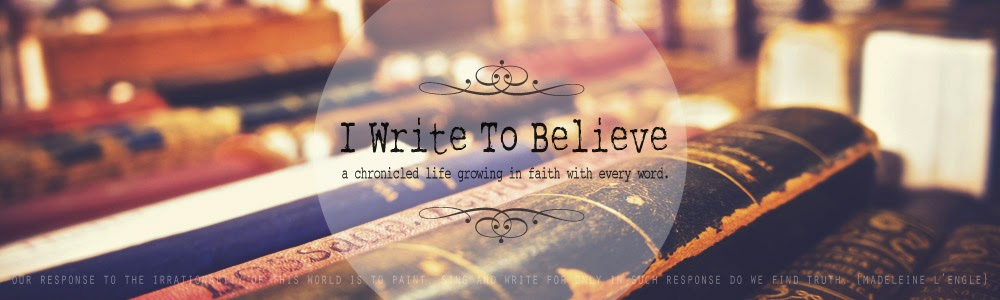 i write to believe.