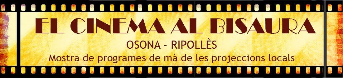 CINEMA AL BISAURA - OSONA