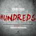 "Young Thug (Ft. Meek Mill) – ""Hundreds"" (I Had A Dream)"