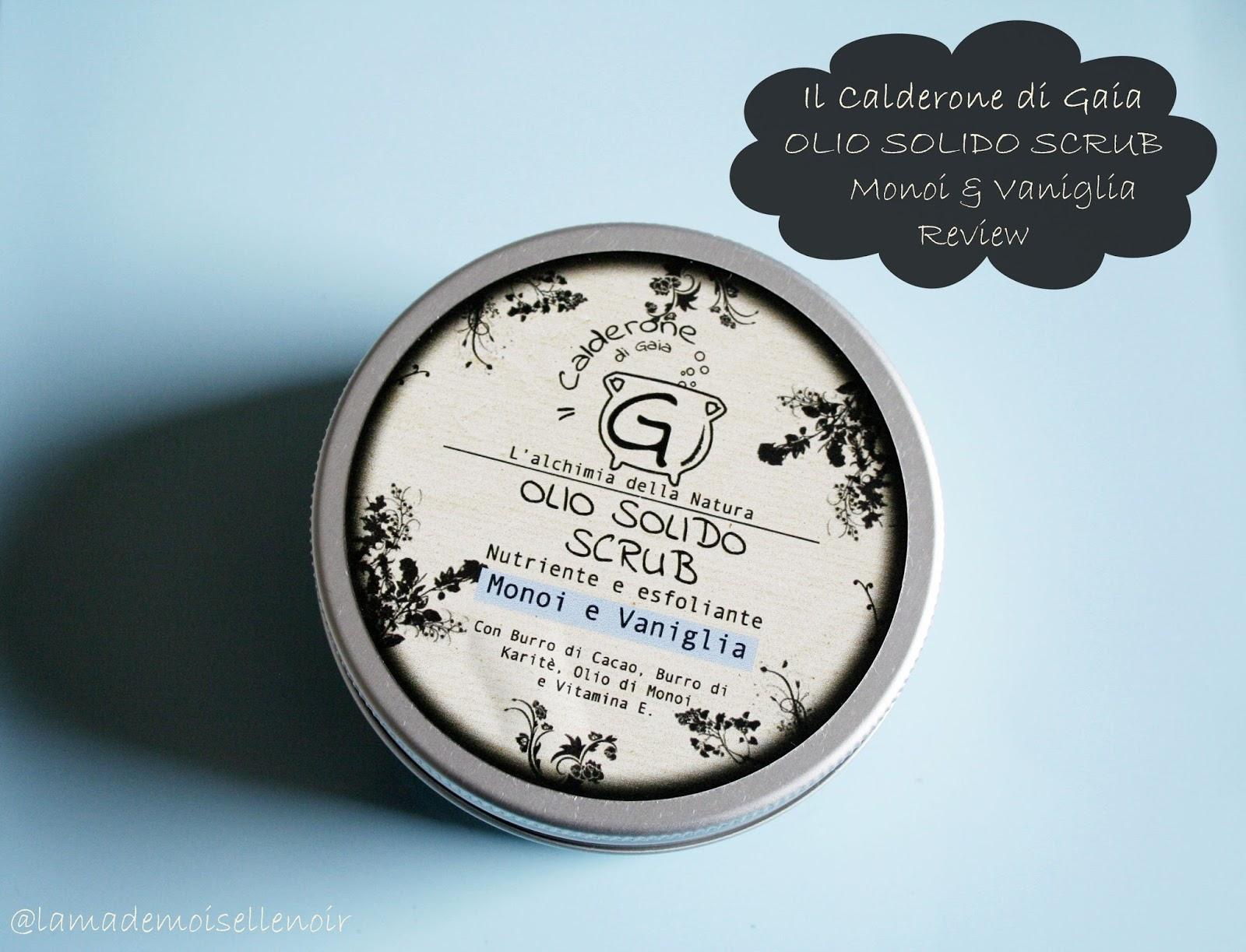 ll Calderone di Gaia - Olio solido scrub Monoi & Vaniglia Review