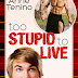 Too Stupid to Live (Romancelandia Book 1) - Anne Tenino - 5/5
